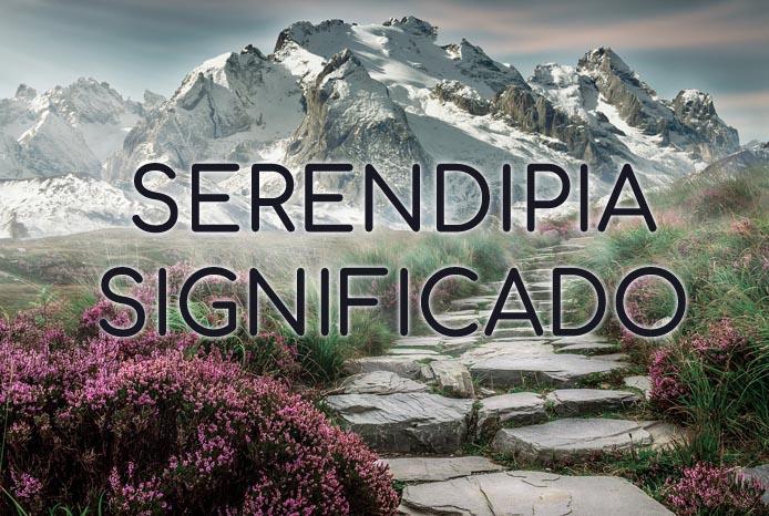 Serendipia Significado